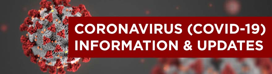 Coronavirus and COVID-19 Information & Updates